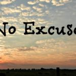 No Excuses — Wait!